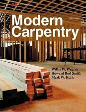 Modern Carpentry by Wagner, Willis H.; Smith, Howard Bud; Huth, Mark W