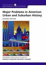 Major Problems in American Urban and Suburban History : 2nd Edition...