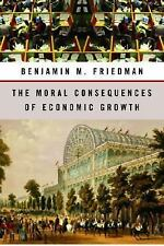 The Moral Consequences of Economic Growth, Benjamin M. Friedman, Good Book
