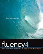 Fluency with Information Technology: Skills, Concepts, and Capabilities, 4th Ed