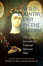 A Wild Country Out in the Garden : The Spiritual Journals of a Colonial...