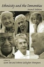 Ethnicity and the Dementias by Gwen Yeo; Dolores Gallagher-Thompson [Editor]