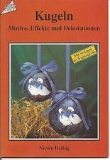 Kugeln - Motive, Effekte und Dekorationen, Nicole Helbig, 1993