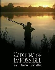 Catching the Impossible, Martin Bowler