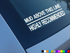 MUD ABOVE THIS LINE CAR STICKER FUNNY DECAL 4X4 OFF ROAD LANDROVER DISCOVERY TD5