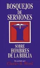 Bosquejos de sermones: Hombres de la Biblia Bosque/sermon/Wood Spanish Editio