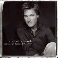 The Second Decade 1993-2003 by Michael W. Smith (CD, Oct-2003, Reunion)