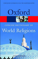 The Concise Oxford Dictionary of World Religions (Oxford Paperback Reference)