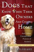 Dogs That Know When Their Owners Are Coming Home : Fully Updated and Revised...