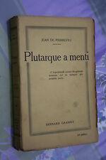 PLUTARQUE A MENTI par JEAN DE PIERREFEU  éd. B. GRASSET 1923