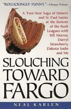 Slouching Toward Fargo: : A Two-Year Saga Of Sinners And St. Paul Saints At The