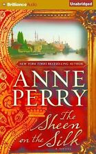 The Sheen on the Silk : A Novel by Anne Perry (2015, CD, Unabridged)