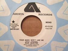 SUZI QUATRO - Your Mama Won't Like Me  ARISTA - wlp 45rpm  DJ MONO