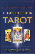 Cassandra Eason's Complete Book Of Tarot: Everything you need to know including