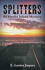 Splitter, an Amelia Island Mystery by E. Louise Jaques (2014, Paperback)