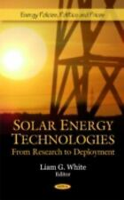 Solar Energy Technologies: From Research to Deployment (Energy Policies, Politic