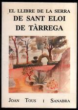 EL LLIBRE DE LA SERRA DE SANT ELOI DE TARREGA - J.TOUS I SANABRA - EN CATALAN