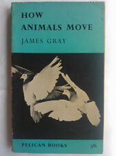 JAMES GRAY.HOW ANIMALS MOVE.1ST S/B 59,PELICAN A454,B/W PHOTOS
