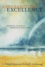 Resurrecting Excellence: Shaping Faithful Christian Ministry (Pulpit & Pew)