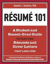 Resume 101: A Student and Recent-Grad Guide to Crafting Resumes and Cover Letter