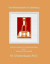 Die Wissenschaft der Spielzeug: Band 2 : Daten and Diagramme Für Wissenschaft...