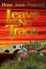 Leave No Trace by Peacock, Roxe Anne -Paperback