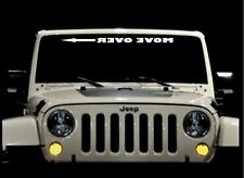 MOVE OVER (mirror image) WINDSHIELD DECAL STICKER VINYL WINDOW Visor Brow USA