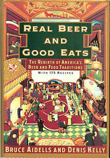 Real Beer & Good Eats: Rebirth of America's Beer&Food Traditions HB -175 recipes