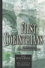 The Book of 1 Corinthians: Christianity in a Hostile Culture (21st Century Bibli