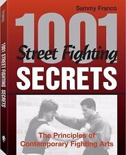 1,001 Street Fighting Secrets: The Principles Of Contemporary Fighting Arts, Fra