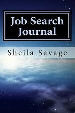 Job Search Journal : Keep Track of Your Job Search Activities by Sheila...