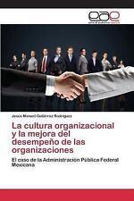 La Cultura Organizacional y la Mejora Del Desempeno de Las Organizaciones by...