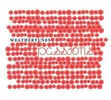 Weathertunes - Passions   (CD)   NEW/Sealed !!!