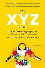 The XYZ Factor: The DoSomething.Org Guide to Creating a Culture of Impact by Ben