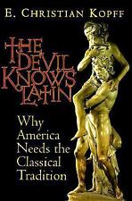 The Devil Knows Latin. Why America Needs the Classical Tradition