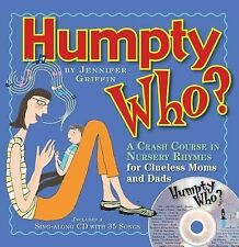 Humpty Who?: A Crash Course in 80 Nursery Rhymes (Book & CD)