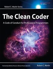 The Clean Coder: A Code of Conduct for Professional Programmers Robert C. Marti
