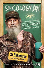 Si-cology 1: Tales and Wisdom from Duck Dynasty's Favourite Uncle by Si Roberts…
