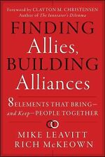 Finding Allies, Building Alliances: 8 Elements that Bring--and Keep--People Toge