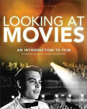 Looking at Movies : An Introduction to Film by David Monahan and Richard...