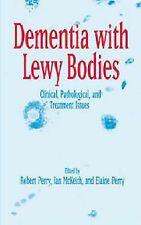 Dementia with Lewy Bodies: Clinical, Pathological, and Treatment Issues by