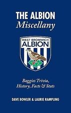 The Albion Miscellany (West Bromwich Albion FC): Baggies Trivia, History, Facts
