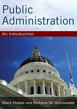 Public Administration : An Introduction by Richard W. Schwester and Marc...
