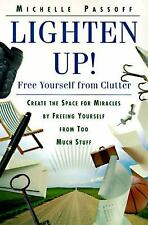 Lighten Up! : Free Yourself from Clutter by Michelle Passoff (1998, Paperback)