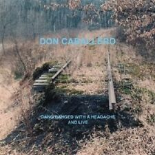 DON CABALLERO - GANG BANGED WITH A HEADACHE,AND LIVE  CD ROCK INDEPENDENT NEU