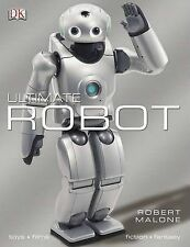 Ultimate Robot by Robert Malone DK Ltd HC 1st Edition Toys Films Fantasy Future