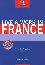Live and Work Ser.: Live and Work in France by Victoria Pybus (2002, Paperback)