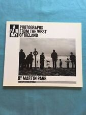 A FAIR DAY: PHOTOGRAPHS FROM THE WEST OF IRELAND - FIRST EDITION BY MARTIN PARR