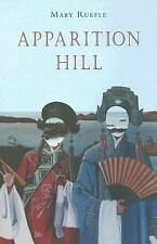Apparition Hill by Ruefle, Mary