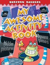 Boredom Bashers: My Awesome Activity Book, n/a, New Book